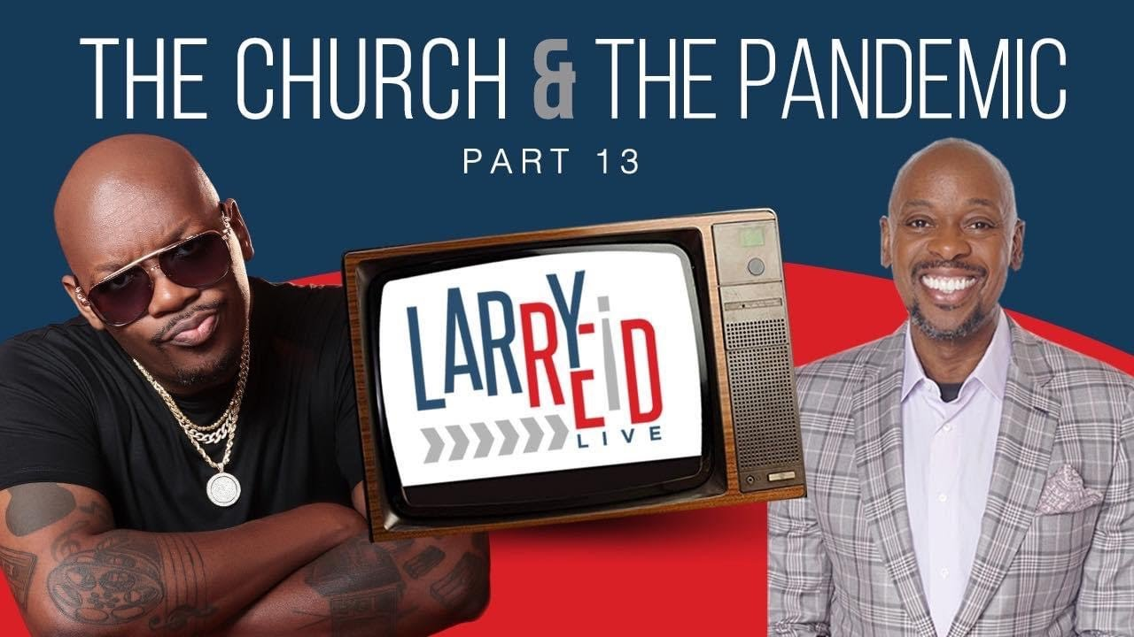 11.16.20 – Pt. 13 – Bishop Bernard Jordan discusses The Church and The Pandemic with Larry Reid Live